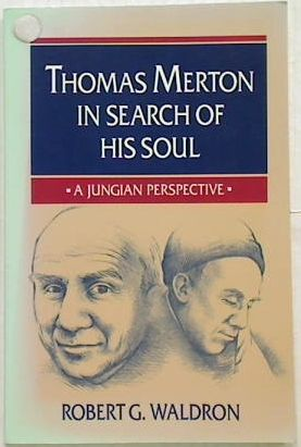 Thomas Merton in search of His Soul