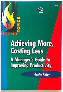 Achieving More, Costing Less. A Manager's Guide