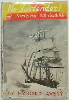 No Surrender! Captain Scott's Journey