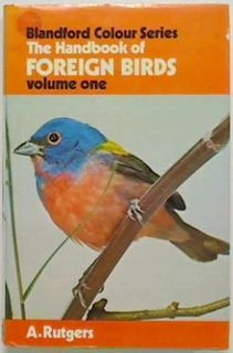 The Handbook of Foreign Birds Volume One