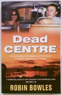 Dead Centre. The Real Story Behind