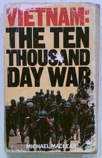 Vietnam. The ten thousand day War