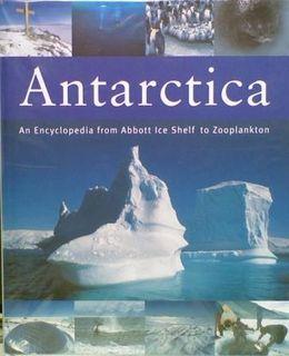 Antarctica. An Encyclopedia from Abbott Ice Shelf