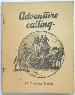 Adventure Calling. 18 Complete Stories