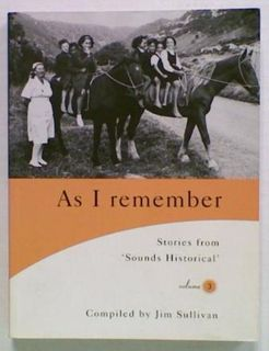 As I Remember: Stories from 'Sounds Historical' Vol.3