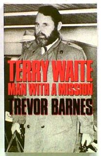 Terry Waite. Man on a Mission
