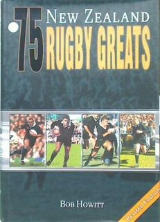 75 New Zealand Rugby Greats revised ed.
