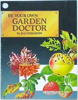 Be Your Own Garden Doctor