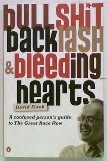 Bullshit, Backlash & Bleeding Hearts