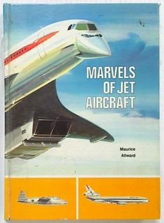 Marvels of Jet Aircraft