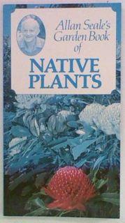 Allan Seale's Garden Book of Native Plants