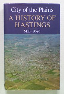 City of the Plains. A History of Hastings