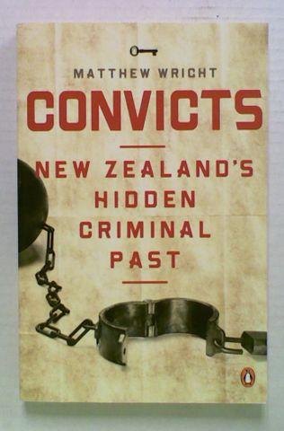 Convicts: New Zealand's Hidden Criminal Past