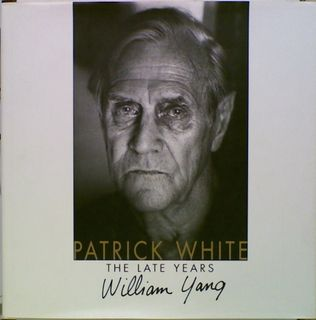 Patrick White: The Late Years (Author Signed)