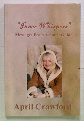 Inner Whispers: Messages From A Spirit Guide