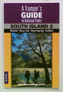 A Tramper's Guide to National Parks. South Island 2