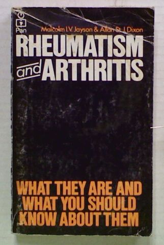 Rheumatism and Arthritis. What They are and