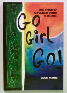 Go Girl Go! Real Stories of New Zealand Women