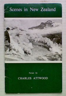 Scenes in New Zealand. Verses by Charles Attwood