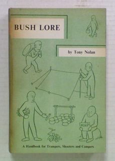 Bush Lore: A Handbook for Tramper, Shooters