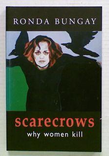 Scarecrows. Why Women Kill