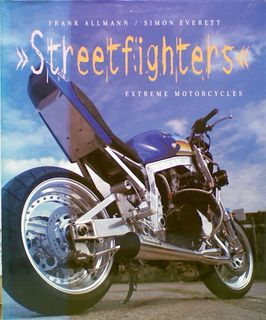 Streetfighters: Extreme Motorcycles