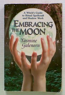 Embracing The Moon: A Witch's Guide