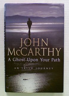 A Ghost Upon Your Path: An Irish Journey