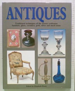 Antiques: Traditional Techniques of the Master Craftsmen