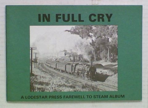 In Full Cry. A Farewell To Steam Album - Number Three -