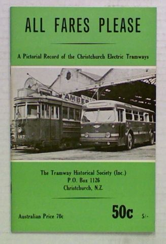 All Fares Please. A Pictorial Record of the Christchurch