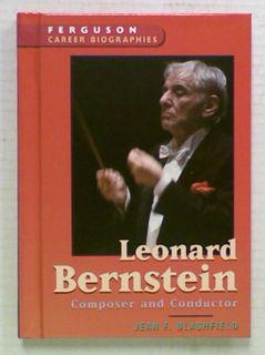 Leonard Bernstein. Composer and Conductor
