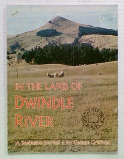 In The Land of Dwindle River. A Waihemo Journal