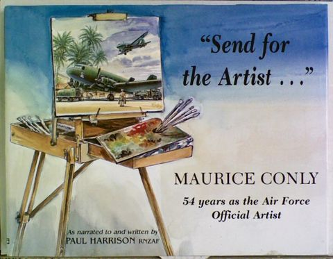 """Send for the Artist ..."" Maurice Conly. 54 Years as the"