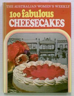 100 Fabulous Cheesecakes