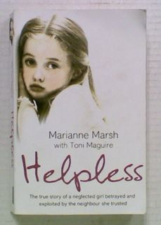 Helpless. The True Story of a Neglected Girl