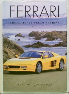 Ferrari. The Ultimate Dream Machine