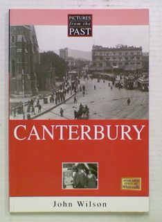 Pictures from the Past: Canterbury