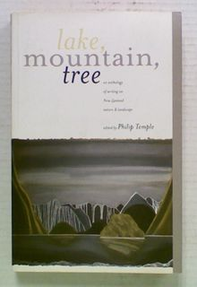 Lake, Mountain, Tree. An Anthology of Writing on
