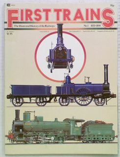 The Illustrated History of the Railways: First Trains