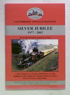 Glenbrook Vintage Railway Silver Jubilee 1977 - 2002