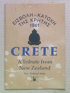 Crete. A Tribute from New Zealand 1941