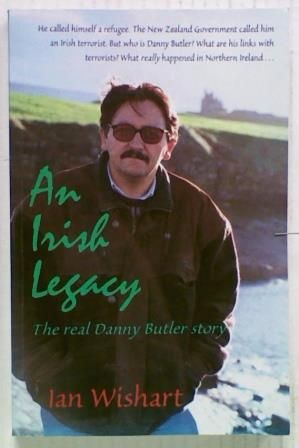 An Irish Legacy. The Real Danny Butler Story