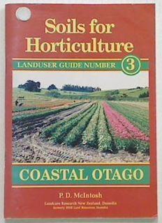 Soils for Horticulture: Coastal Otago. Book 3