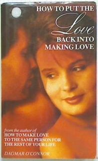 How to put the Love back into Making Love