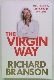 The Virgin Way. How to Listen, Lear, Laugh,