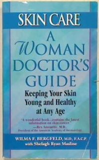 Skin Care. A Woman Doctors Guide
