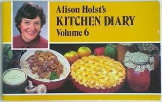 Alison Holst's Kitchen Diary Volume 6