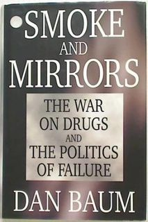 Smoke and Mirrors: The War on Drugs and