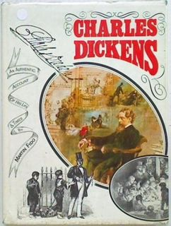 Charles Dickens. An Authentic Account of